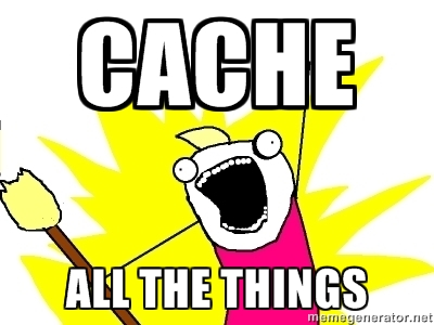 cache_all_the_things